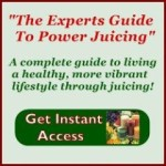 The Experts Guide to Power Juicing