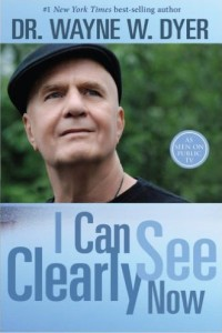 I Can See Clearly - Wayne Dyer