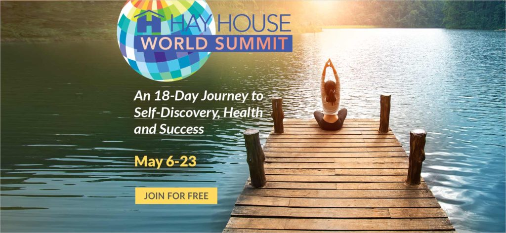 Hay House World Summit is Here  – 100 Lessons and 15 Inspirational Films